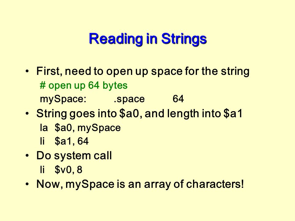 Reading in Strings First, need to open up space for the string