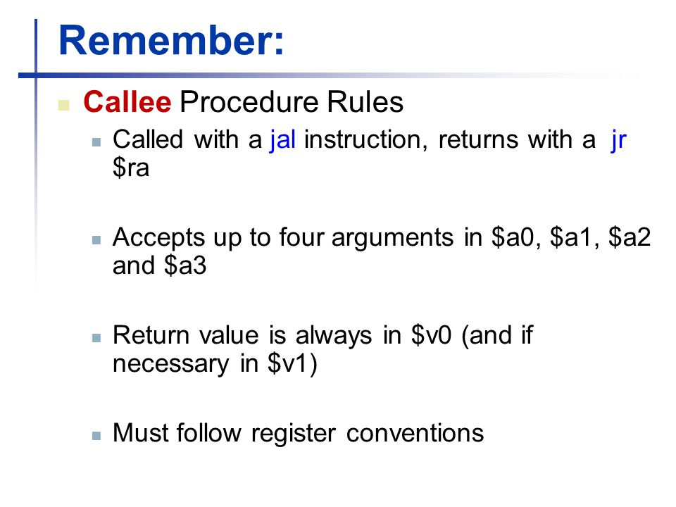 Remember: Callee Procedure Rules