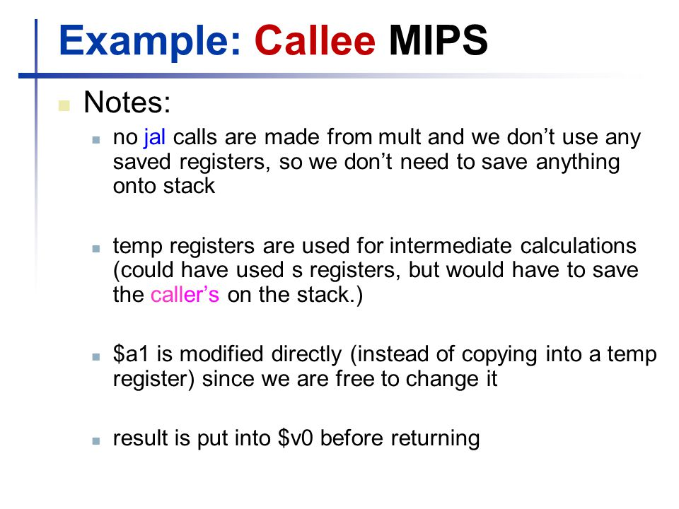 Example: Callee MIPS Notes: