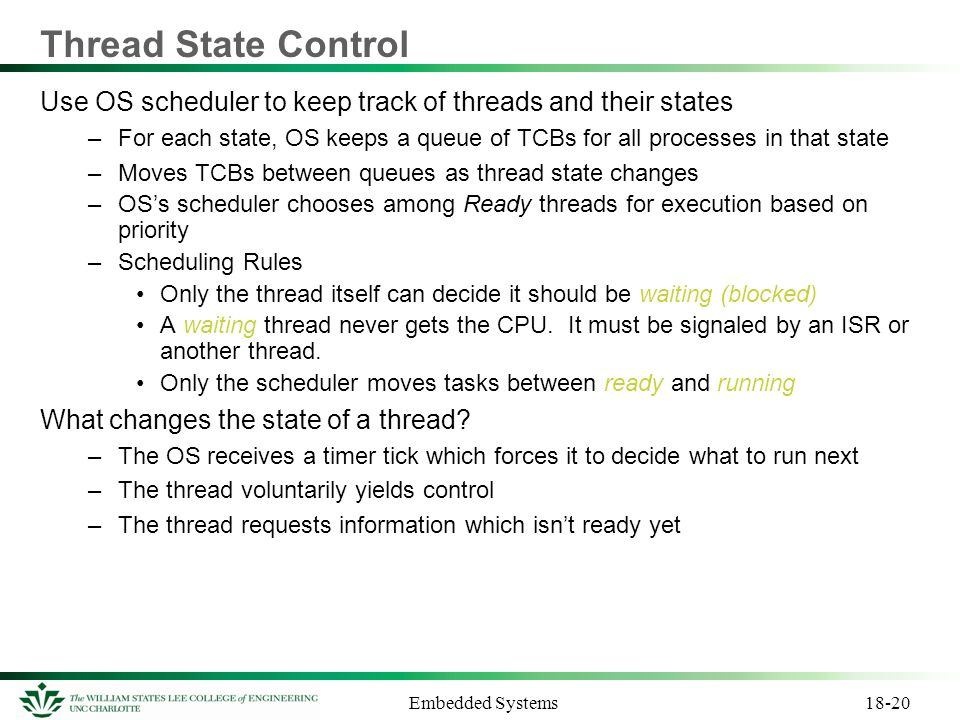 Thread State Control Use OS scheduler to keep track of threads and their states.
