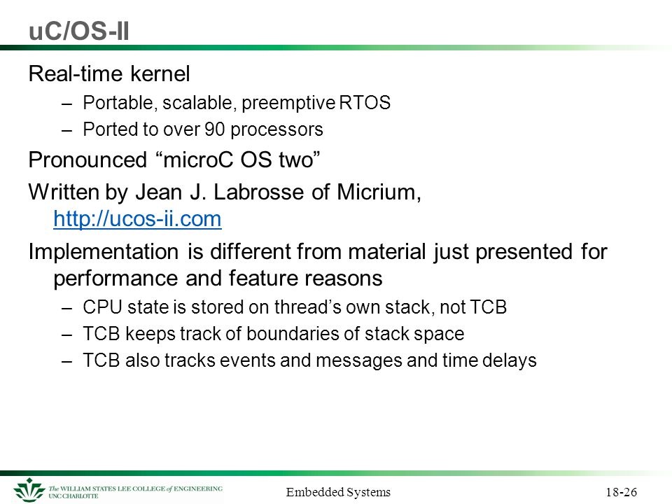 uC/OS-II Real-time kernel Pronounced microC OS two