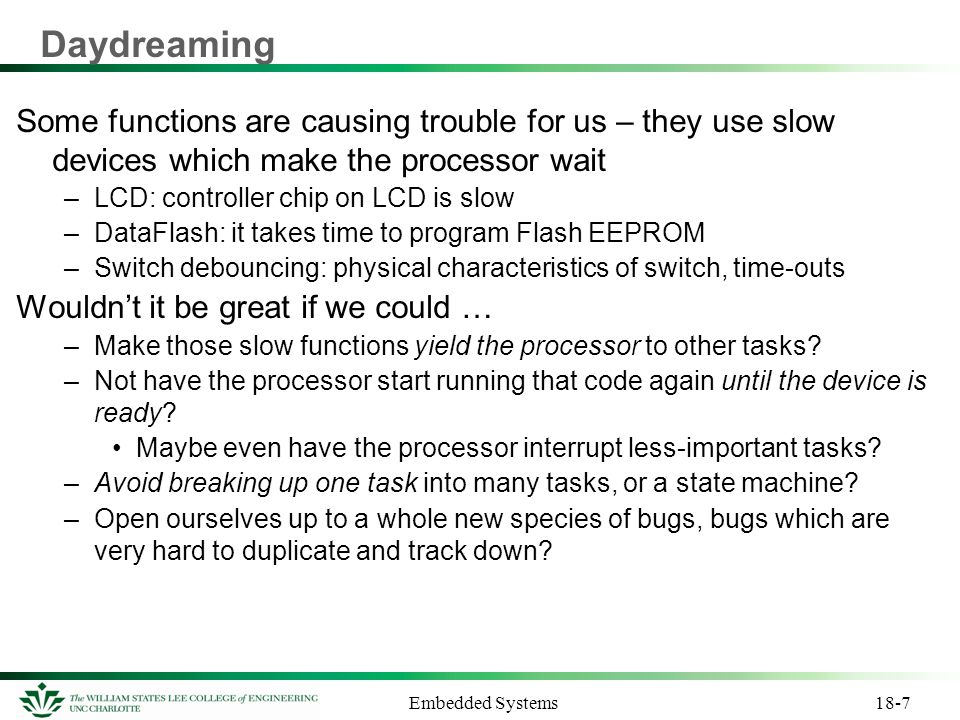 Daydreaming Some functions are causing trouble for us – they use slow devices which make the processor wait.