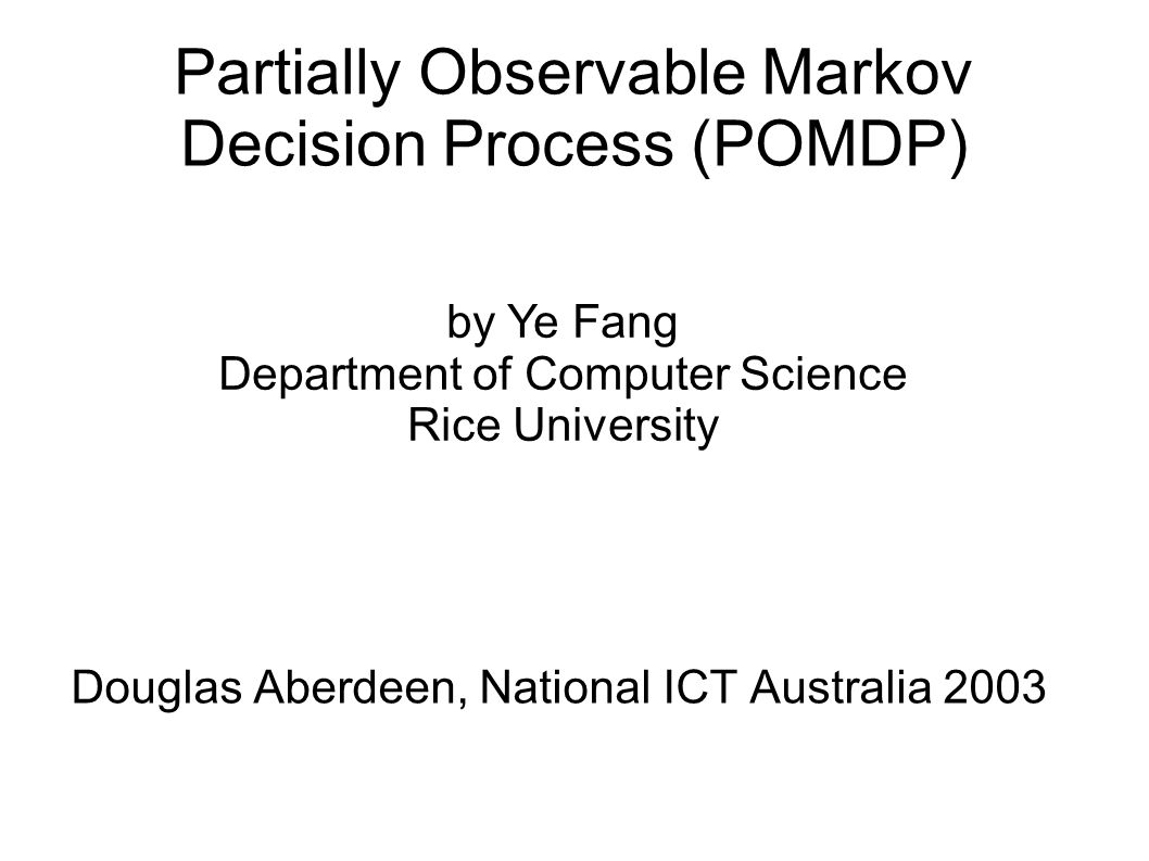 Partially Observable Markov Decision Process (POMDP)