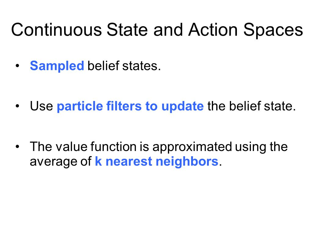 Continuous State and Action Spaces