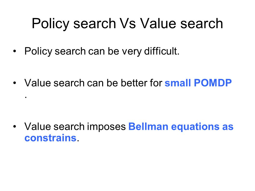 Policy search Vs Value search