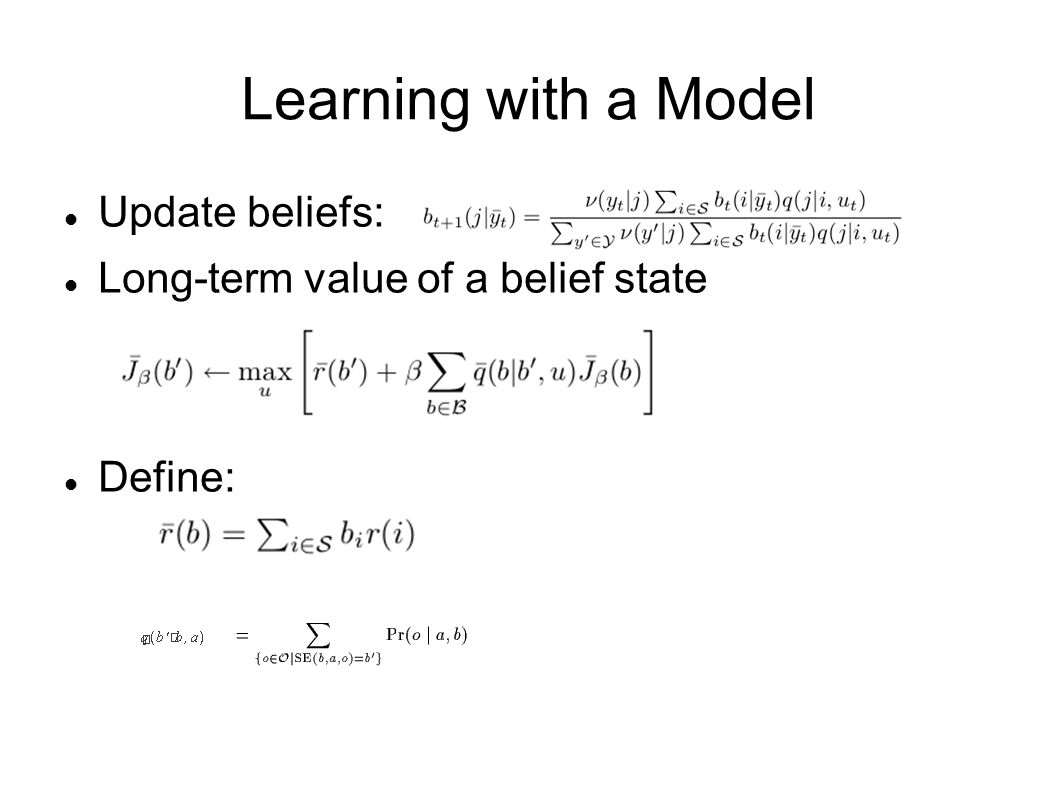 Learning with a Model Update beliefs: