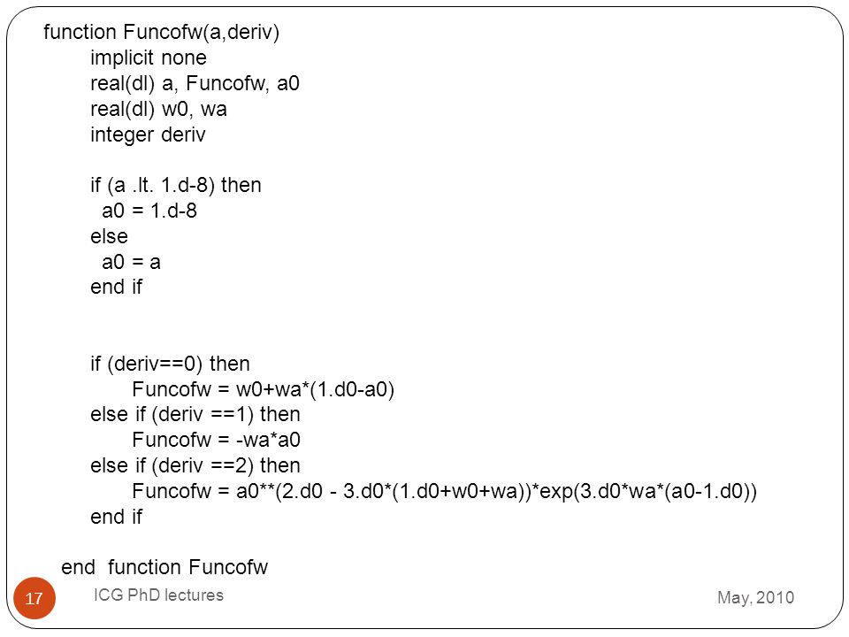 function Funcofw(a,deriv) implicit none real(dl) a, Funcofw, a0
