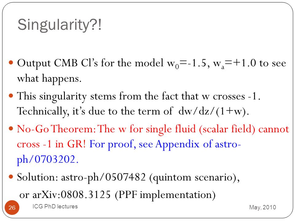 Singularity ! Output CMB Cl's for the model w0=-1.5, wa=+1.0 to see what happens.