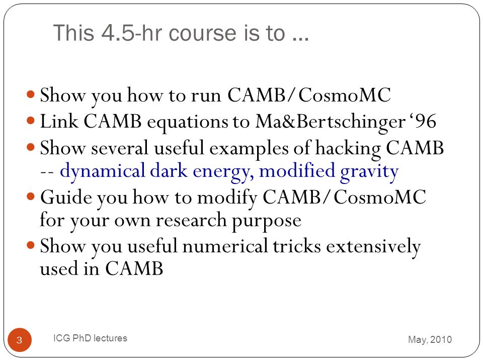 This 4.5-hr course is to … Show you how to run CAMB/CosmoMC