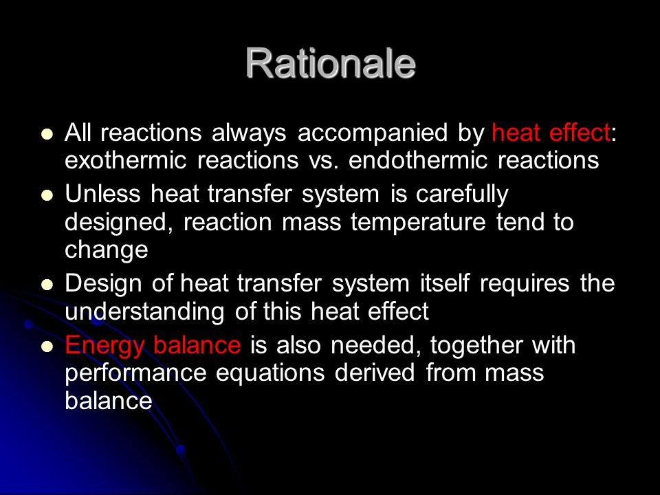 Rationale All reactions always accompanied by heat effect: exothermic reactions vs. endothermic reactions.
