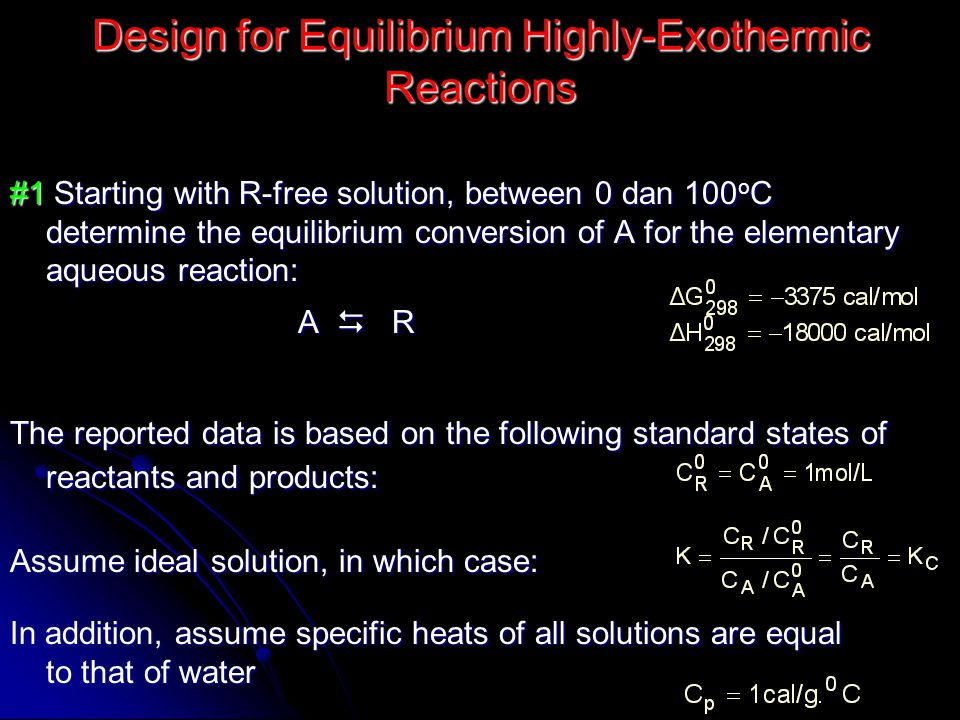 Design for Equilibrium Highly-Exothermic Reactions