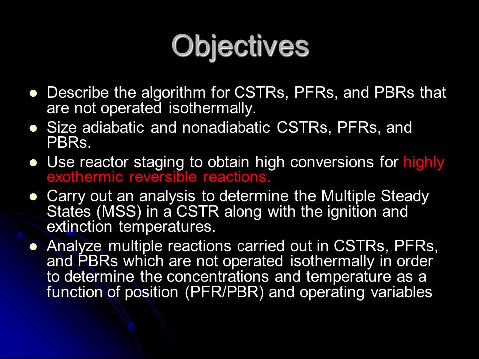 Objectives Describe the algorithm for CSTRs, PFRs, and PBRs that are not operated isothermally.