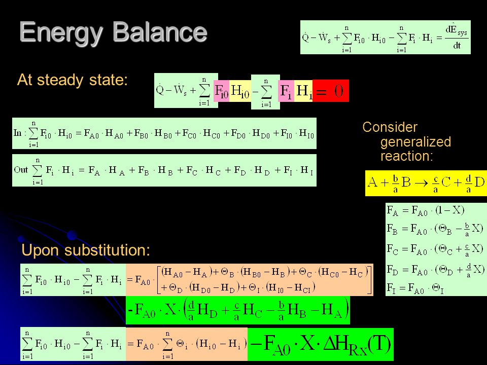 Energy Balance At steady state: Upon substitution: