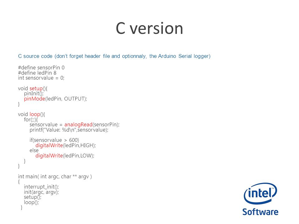 C version C source code (don't forget header file and optionnaly, the Arduino Serial logger)