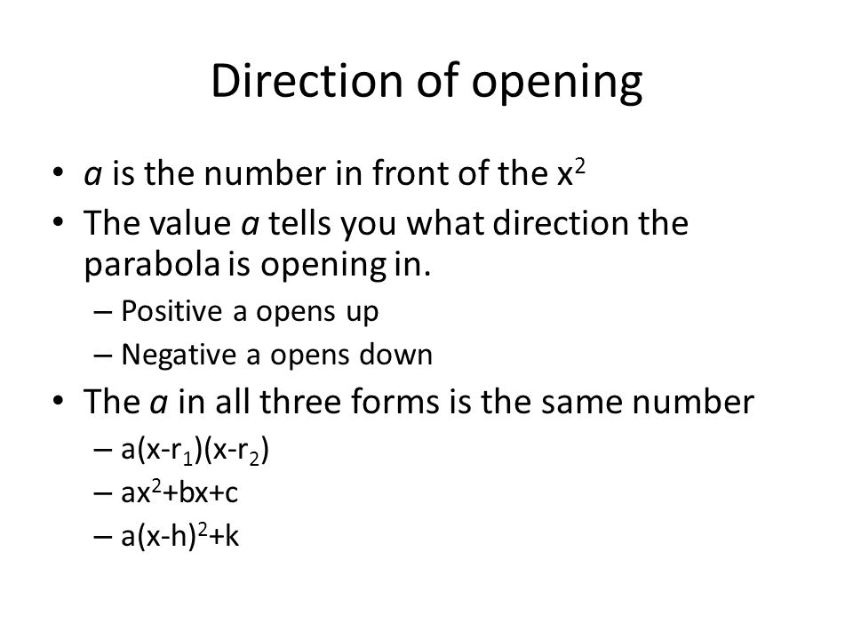 Direction of opening a is the number in front of the x2