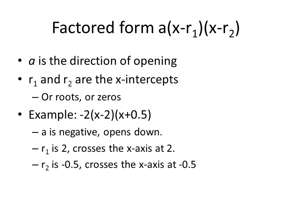 Factored form a(x-r1)(x-r2)