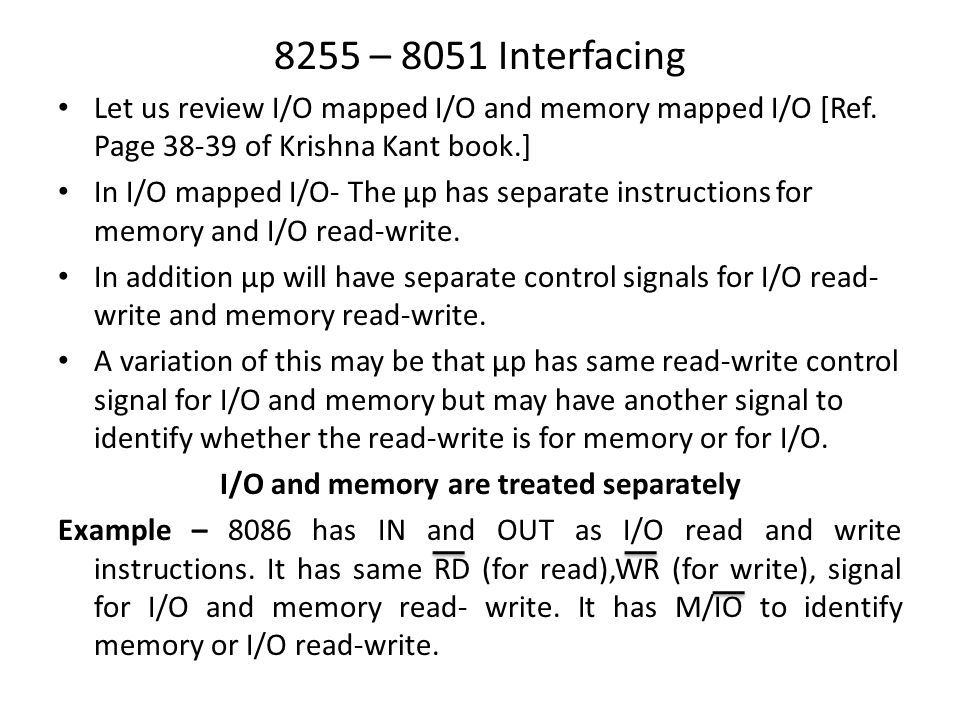 I/O and memory are treated separately