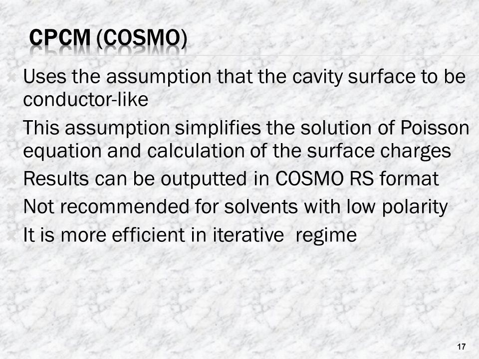 CPCM (Cosmo) Uses the assumption that the cavity surface to be conductor-like.