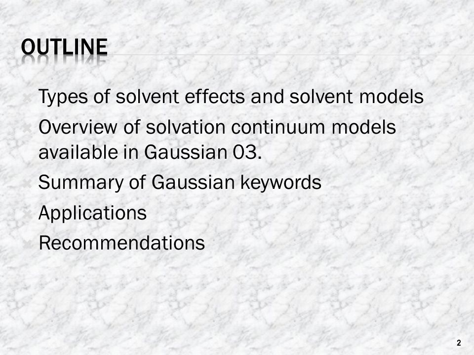 Outline Types of solvent effects and solvent models