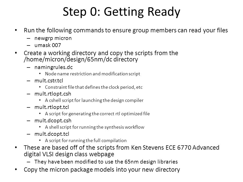 Step 0: Getting Ready Run the following commands to ensure group members can read your files. newgrp micron.