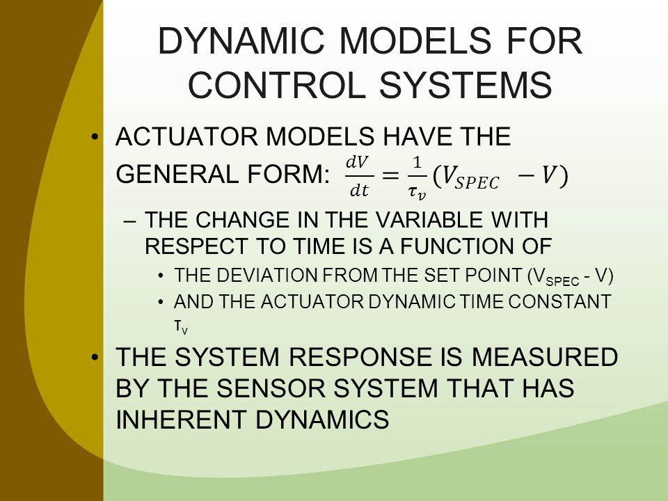 DYNAMIC MODELS FOR CONTROL SYSTEMS