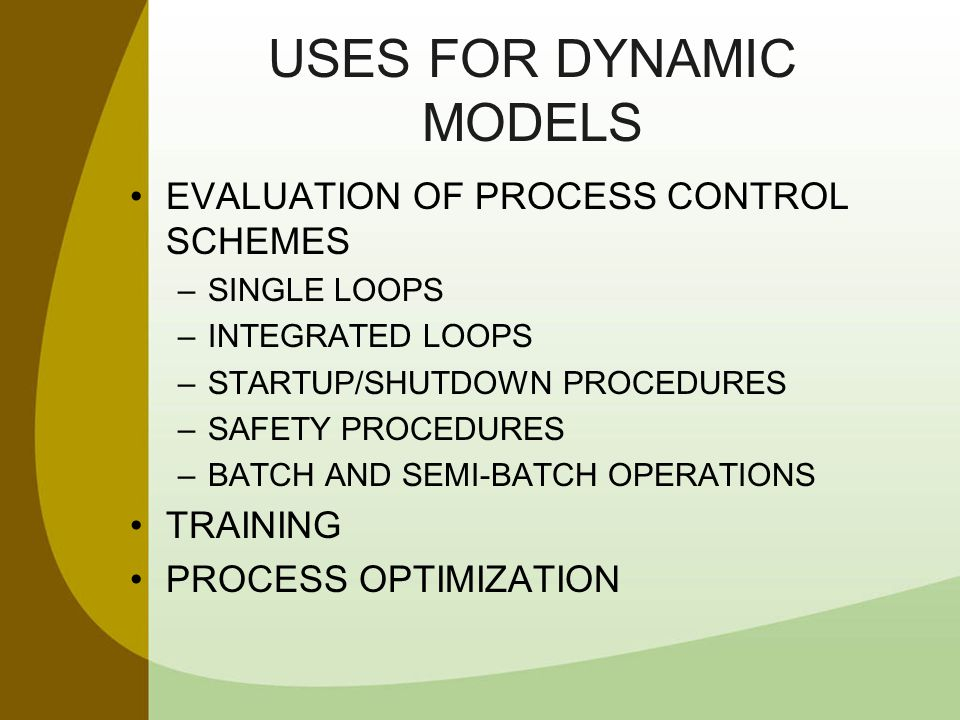 USES FOR DYNAMIC MODELS