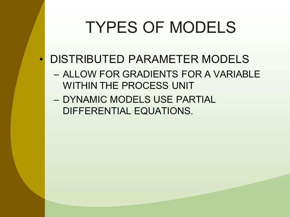 TYPES OF MODELS DISTRIBUTED PARAMETER MODELS