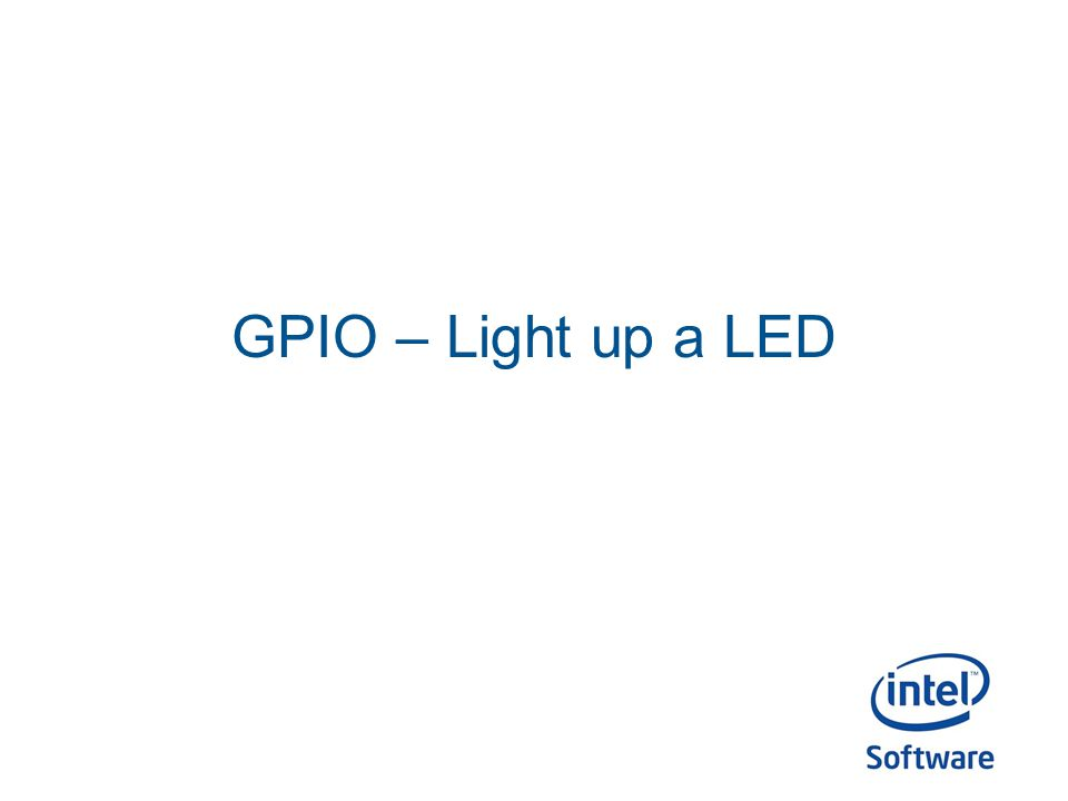 GPIO – Light up a LED