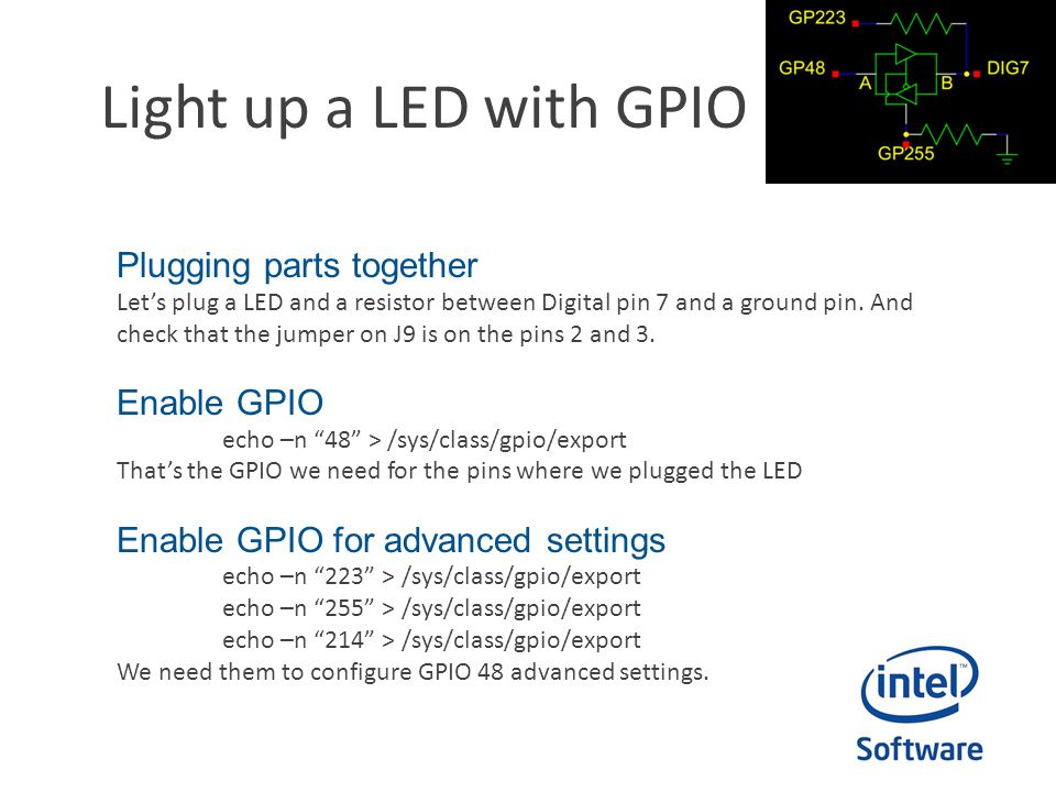 Light up a LED with GPIO Plugging parts together Enable GPIO