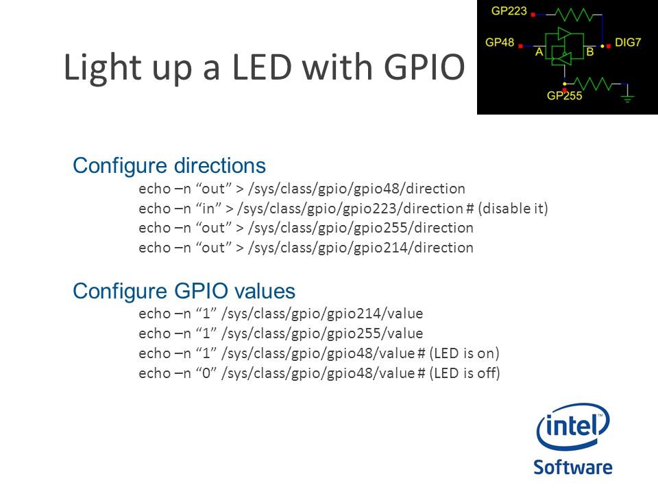Light up a LED with GPIO Configure directions Configure GPIO values