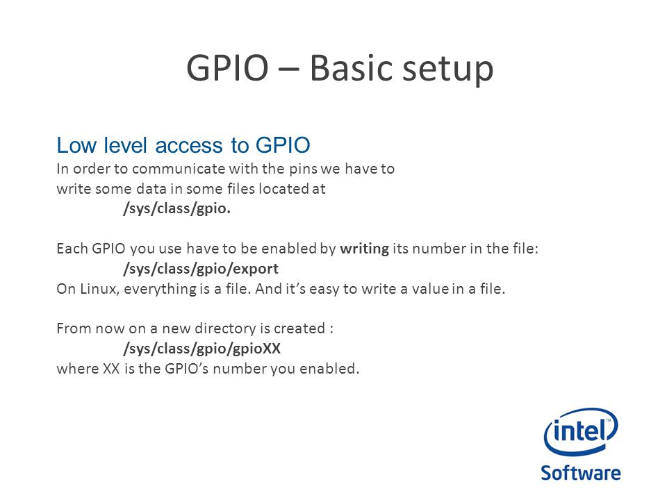 GPIO – Basic setup Low level access to GPIO