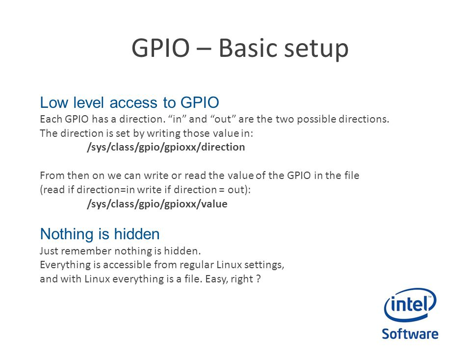 GPIO – Basic setup Low level access to GPIO Nothing is hidden