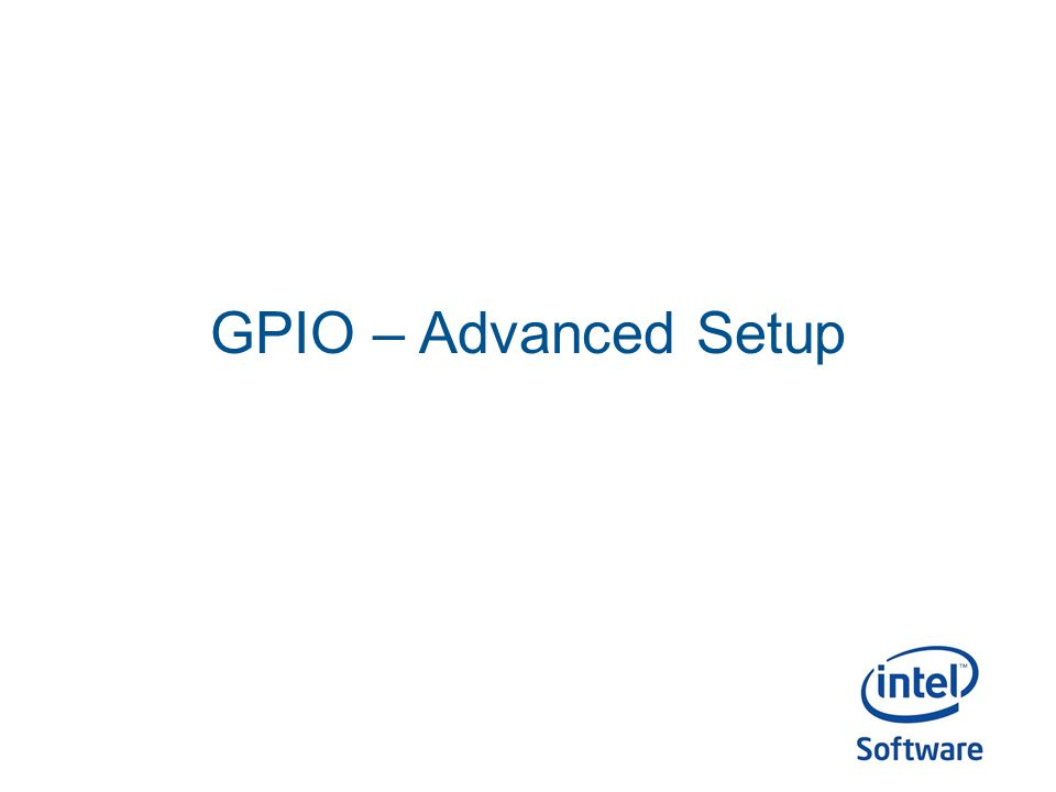 GPIO – Advanced Setup