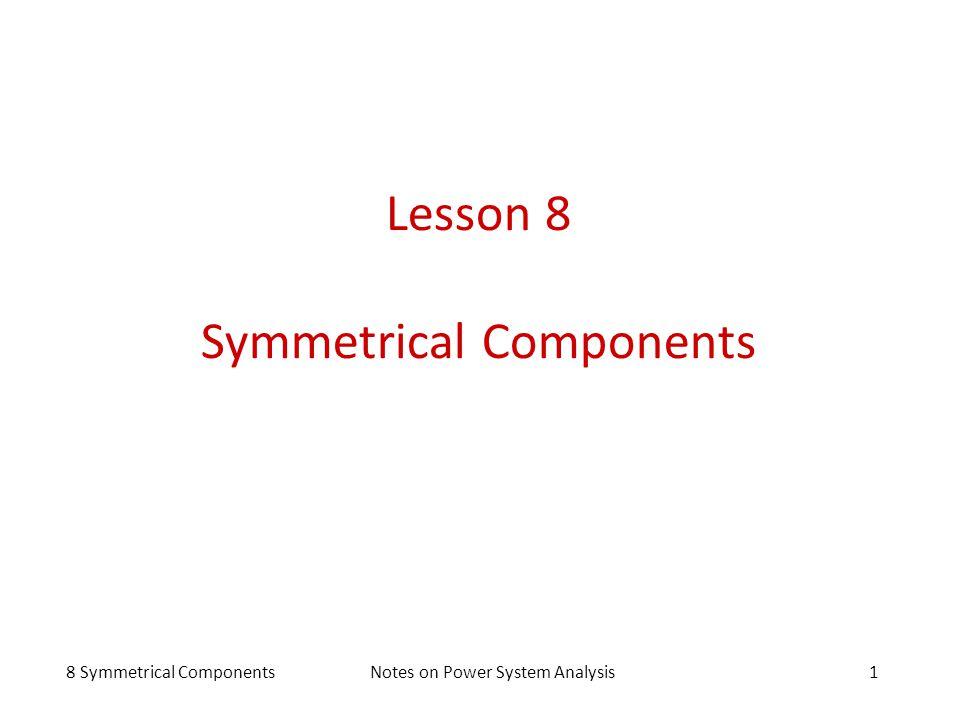 Lesson 8 Symmetrical Components