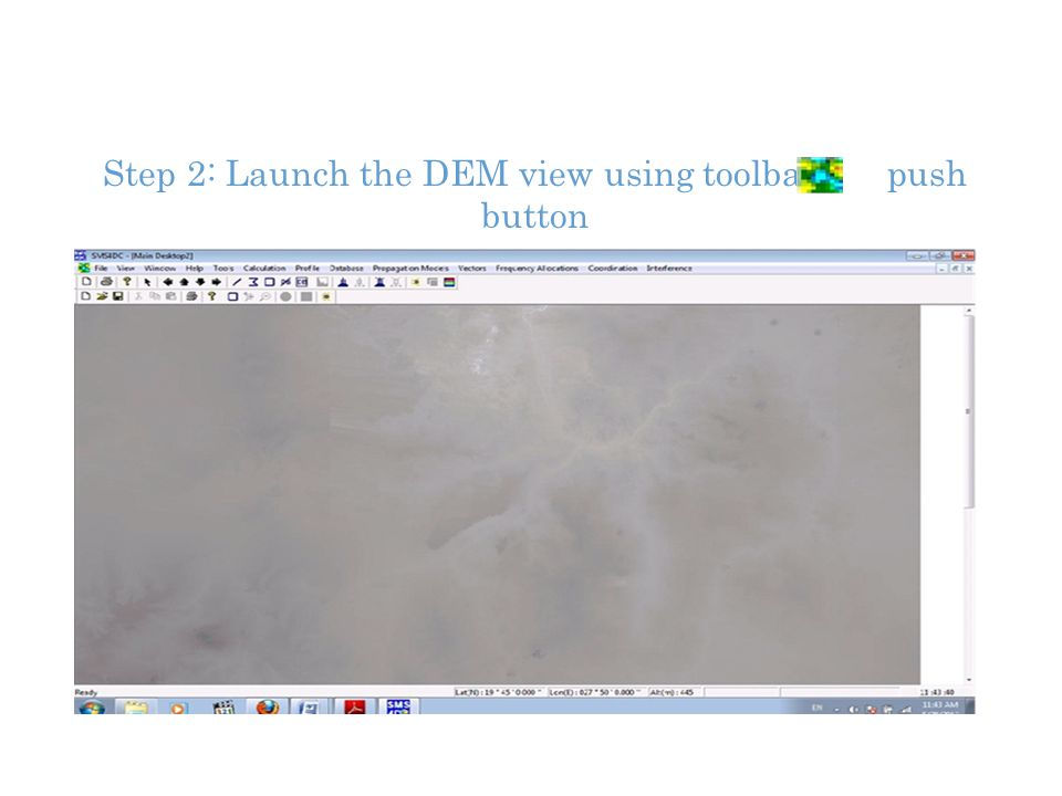 Step 2: Launch the DEM view using toolbar push button