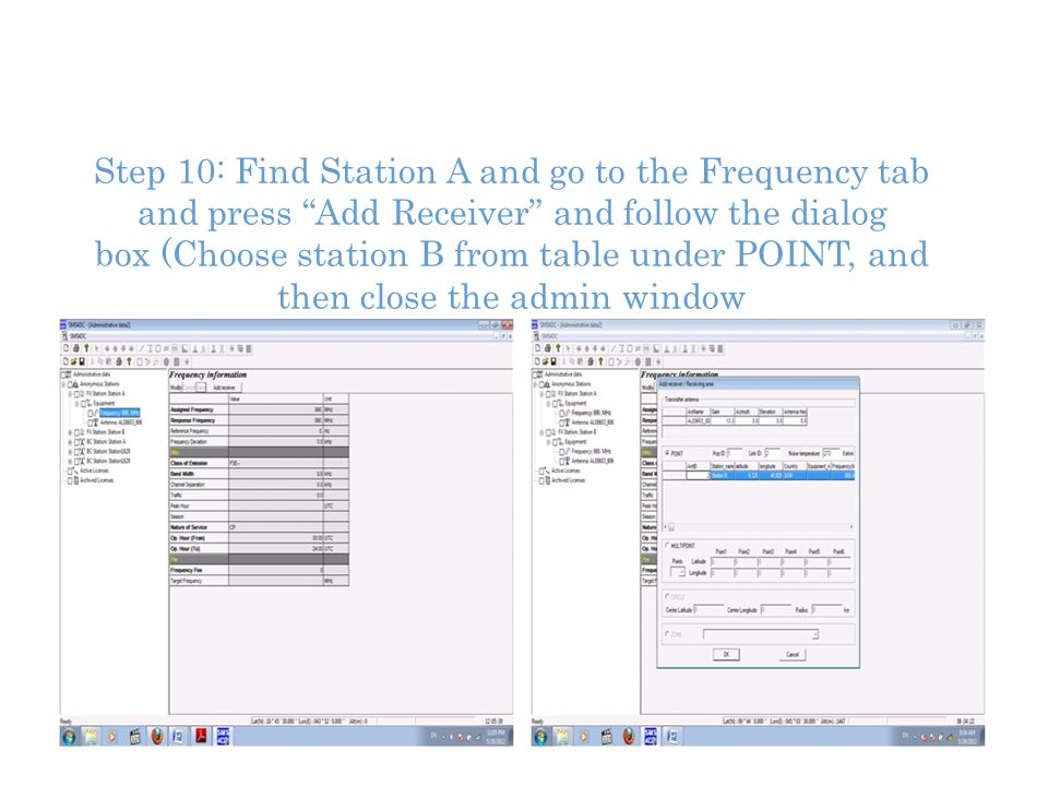 Step 10: Find Station A and go to the Frequency tab and press Add Receiver and follow the dialog box (Choose station B from table under POINT, and then close the admin window