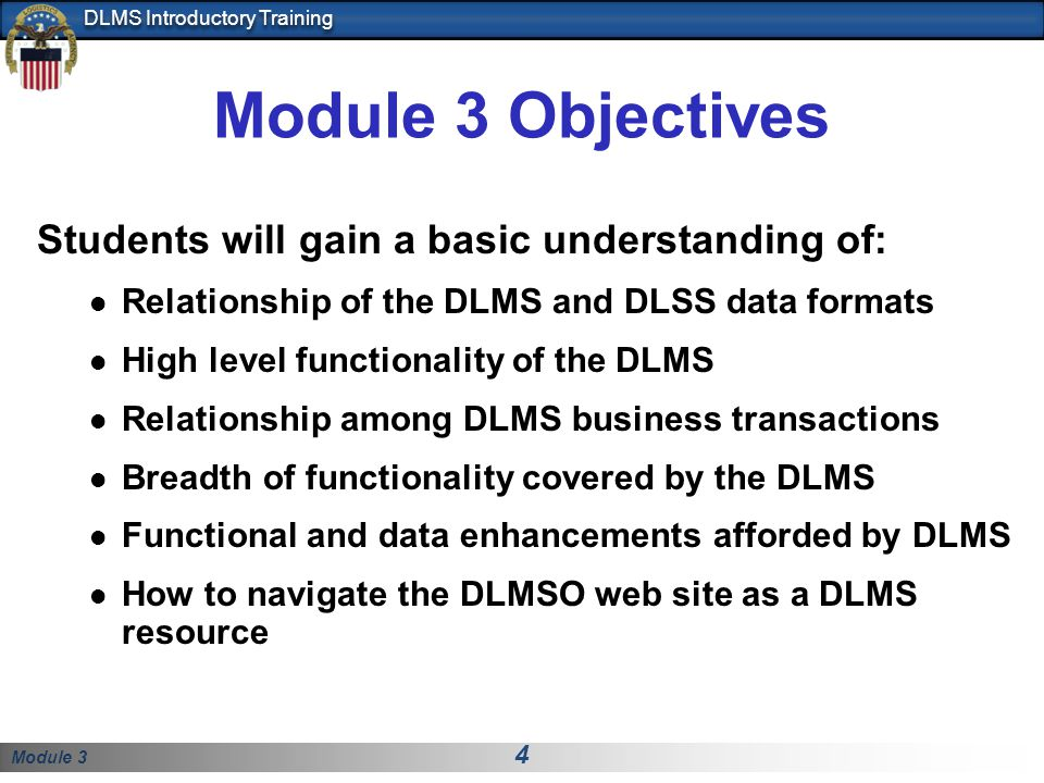 Module 3 Objectives Students will gain a basic understanding of: