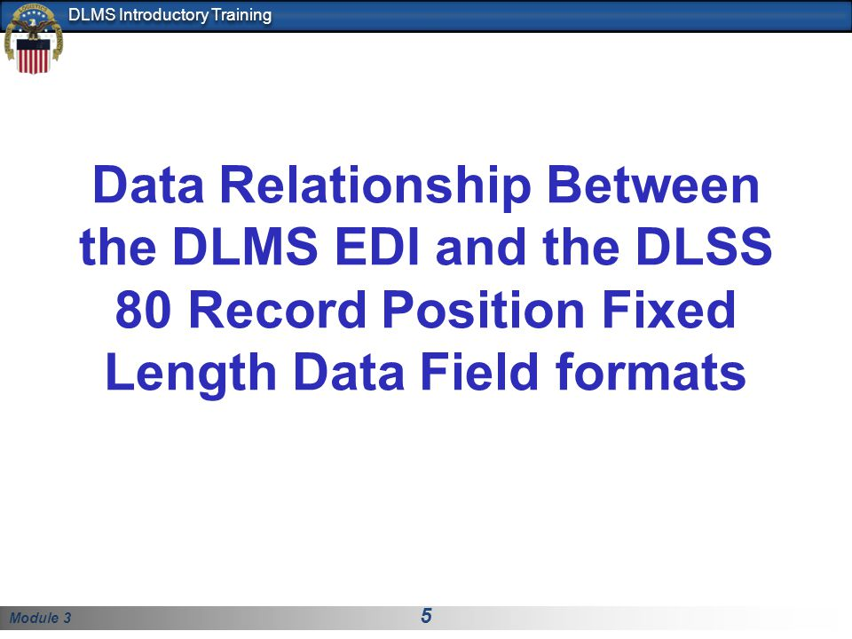 Data Relationship Between the DLMS EDI and the DLSS 80 Record Position Fixed Length Data Field formats