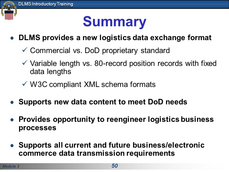 Summary DLMS provides a new logistics data exchange format