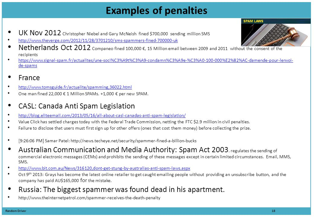 Examples of penalties UK Nov 2012 Christopher Niebel and Gary McNeish fined $700,000 sending million SMS.