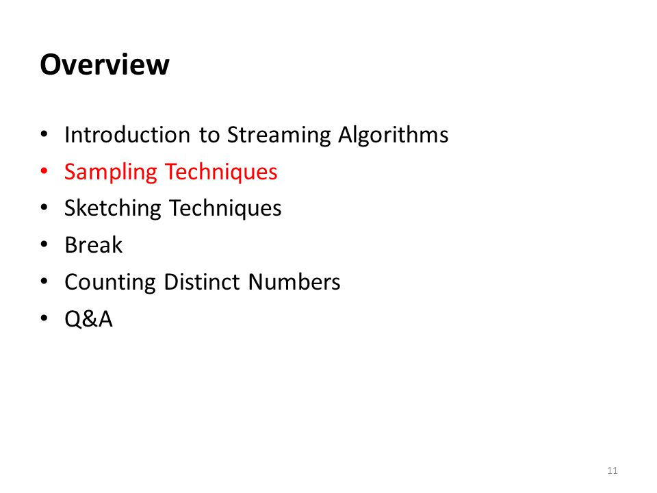 Overview Introduction to Streaming Algorithms Sampling Techniques