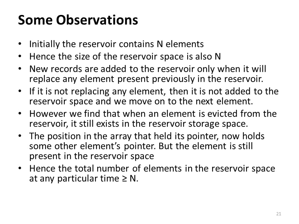 Some Observations Initially the reservoir contains N elements