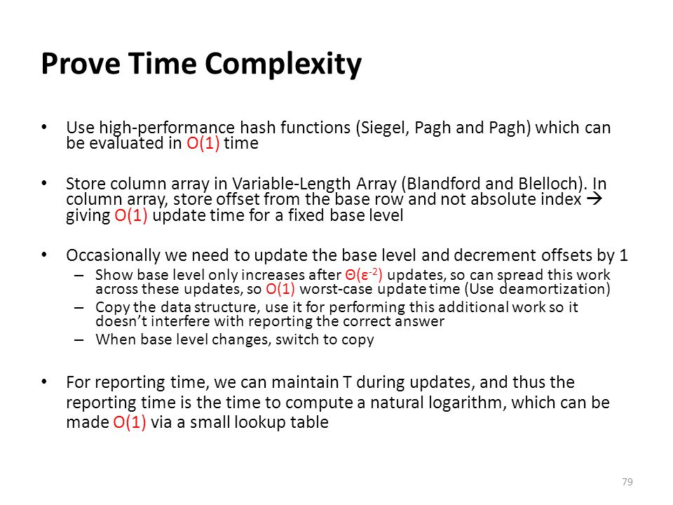 Prove Time Complexity Use high-performance hash functions (Siegel, Pagh and Pagh) which can be evaluated in O(1) time.