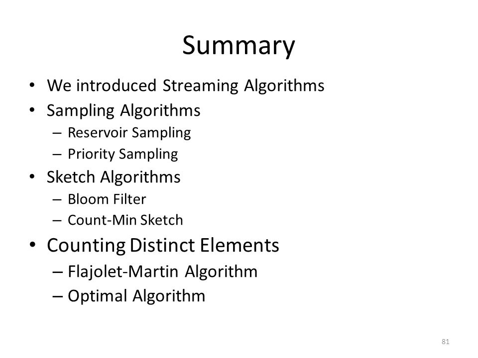 Summary Counting Distinct Elements We introduced Streaming Algorithms