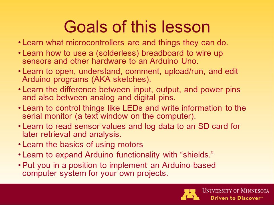 Goals of this lesson Learn what microcontrollers are and things they can do.