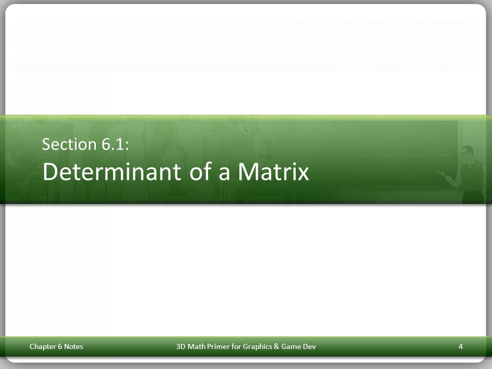 Section 6.1: Determinant of a Matrix