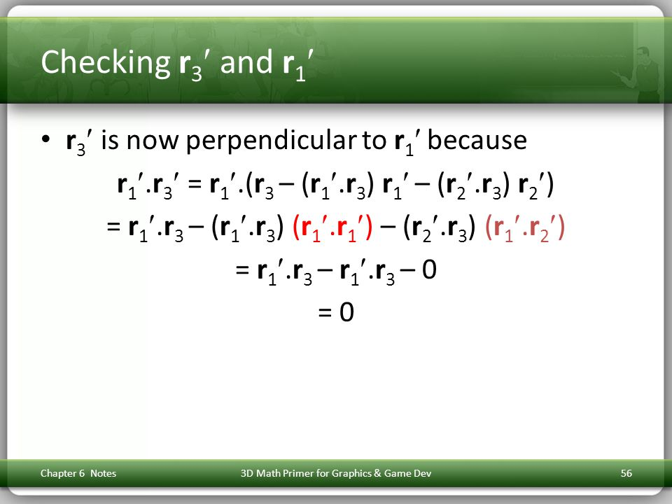 Checking r3 and r1 r3 is now perpendicular to r1 because
