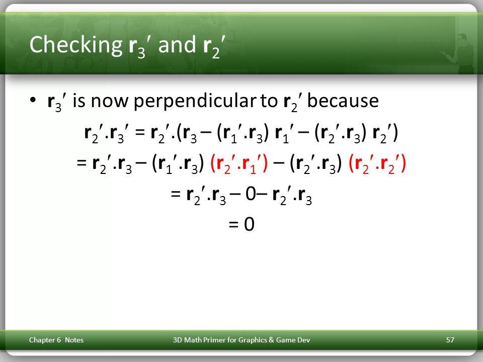 Checking r3 and r2 r3 is now perpendicular to r2 because