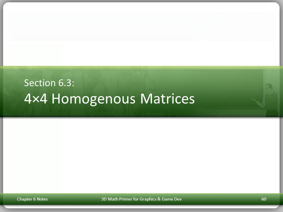Section 6.3: 4×4 Homogenous Matrices
