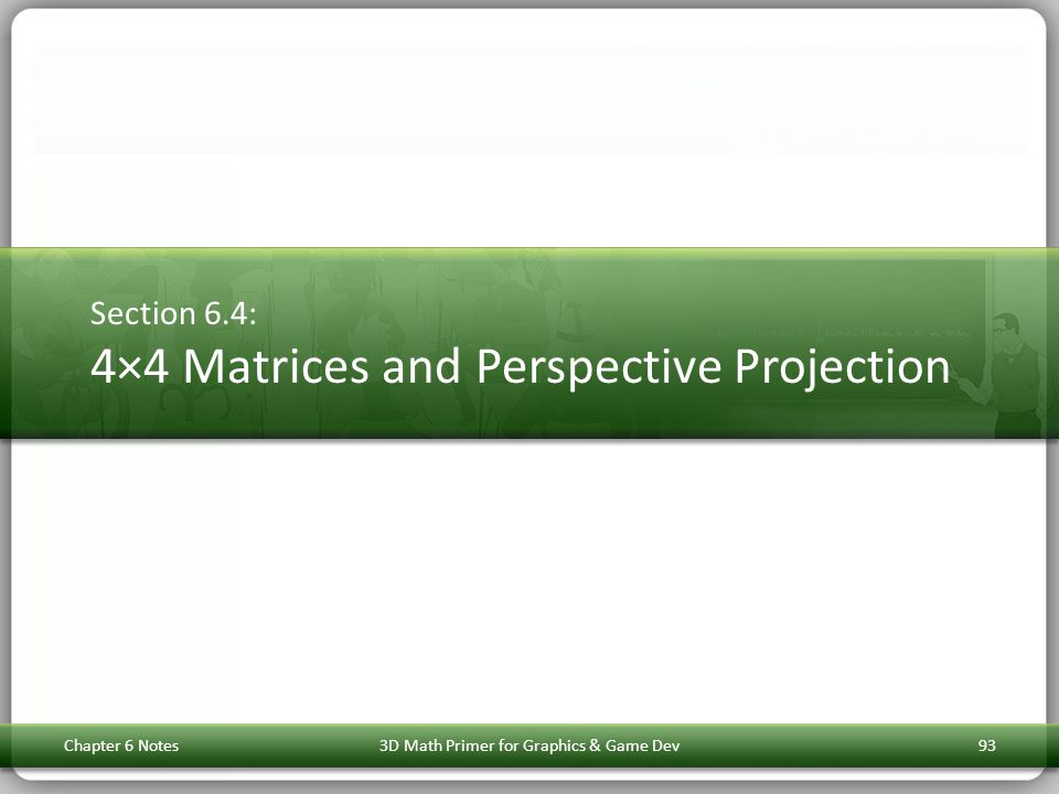 Section 6.4: 4×4 Matrices and Perspective Projection